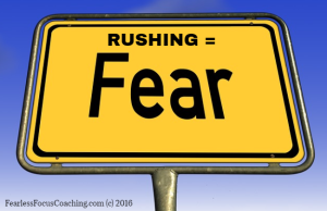 Rushing equals Fear