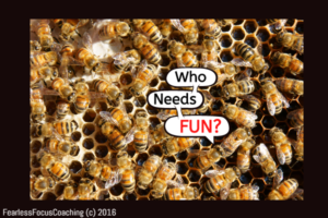 Who Needs Fun? Worker Bees